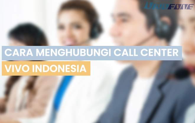Cara Menghubungi Call Center Vivo