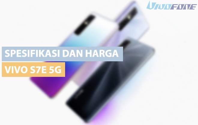 Spesifikasi dan Harga Vivo S7e 5G