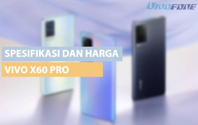 Spesifikasi dan Harga Vivo X60