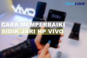 Cara Memperbaiki Sidik Jari HP Vivo Yang Rusak