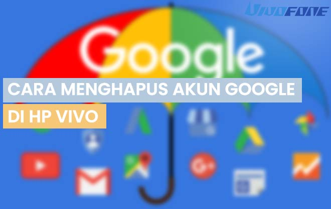 Cara Menghapus Akun Google di Hp Vivo