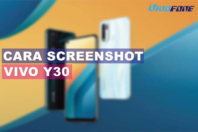 Cara Screenshot Vivo Y30