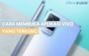 Cara Membuka Aplikasi Yang Terkunci di HP Vivo